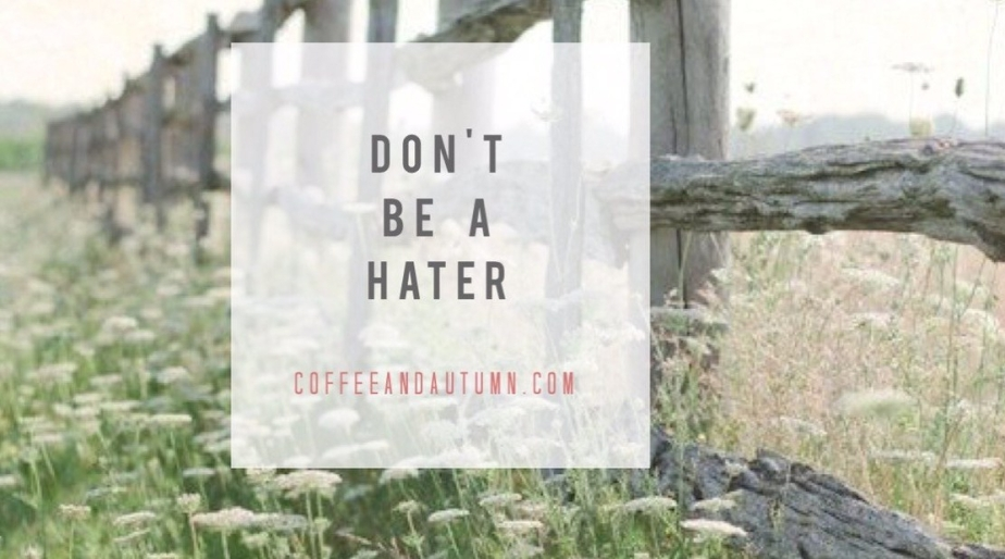Don't be ahater
